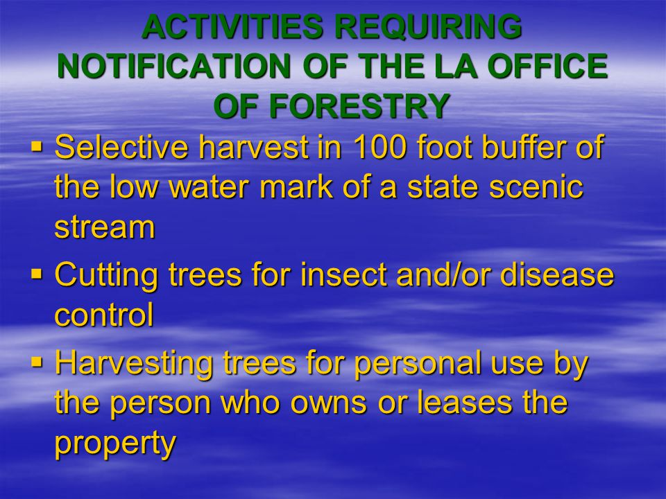 BUT - - -  Disposal of trees or treetops into a Scenic River is a violation of both the State Water Pollution Control Act and the Scenic Rivers Act  The riparian landowner is liable for a violation of this nature regardless of who actually placed the trees or tops into the stream