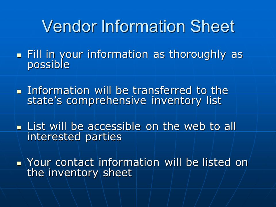 Vendor Information Sheet Fill in your information as thoroughly as possible Fill in your information as thoroughly as possible Information will be tra