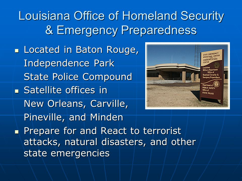 Louisiana Office of Homeland Security & Emergency Preparedness Located in Baton Rouge, Located in Baton Rouge, Independence Park State Police Compound