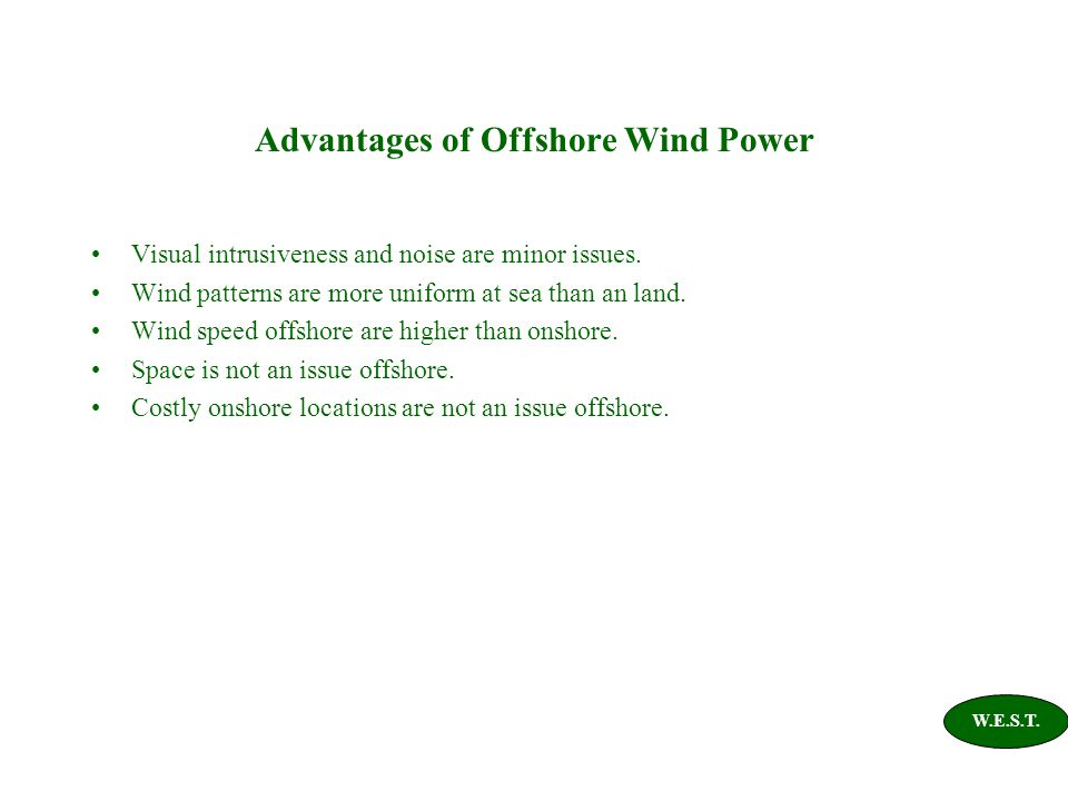 Advantages of Offshore Wind Power Visual intrusiveness and noise are minor issues.