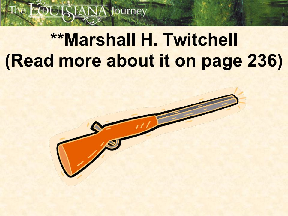 **Marshall H. Twitchell (Read more about it on page 236)