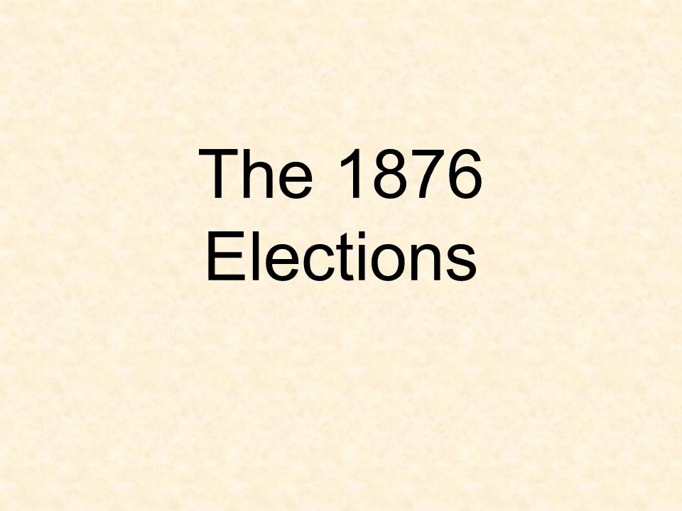 The 1876 Elections