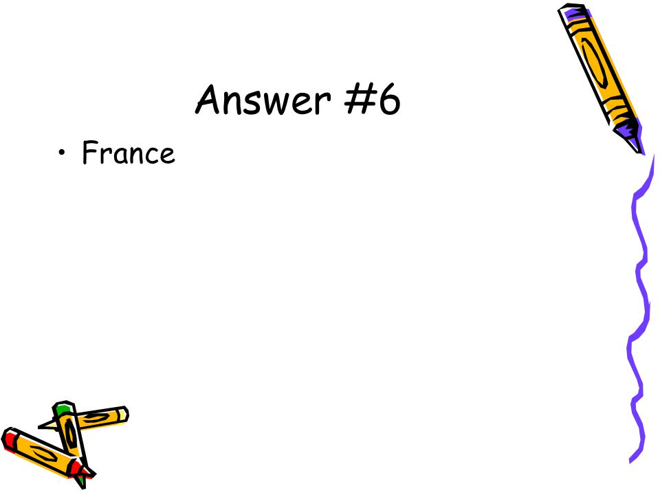Answer #6 France