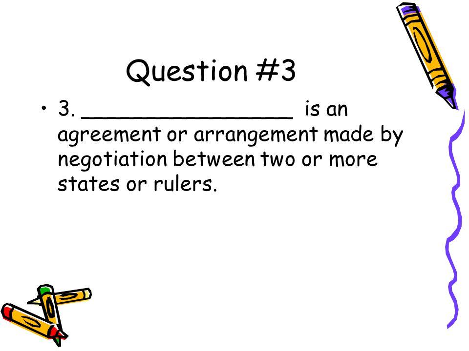 Answer #3 3. treaty