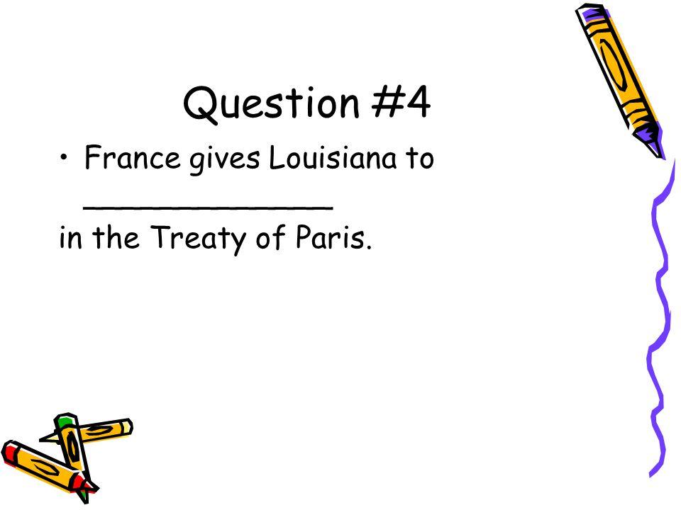 Answer #9 The Louisiana Purchase