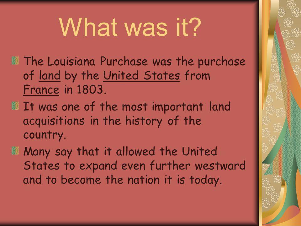 The louisiana purchase help?