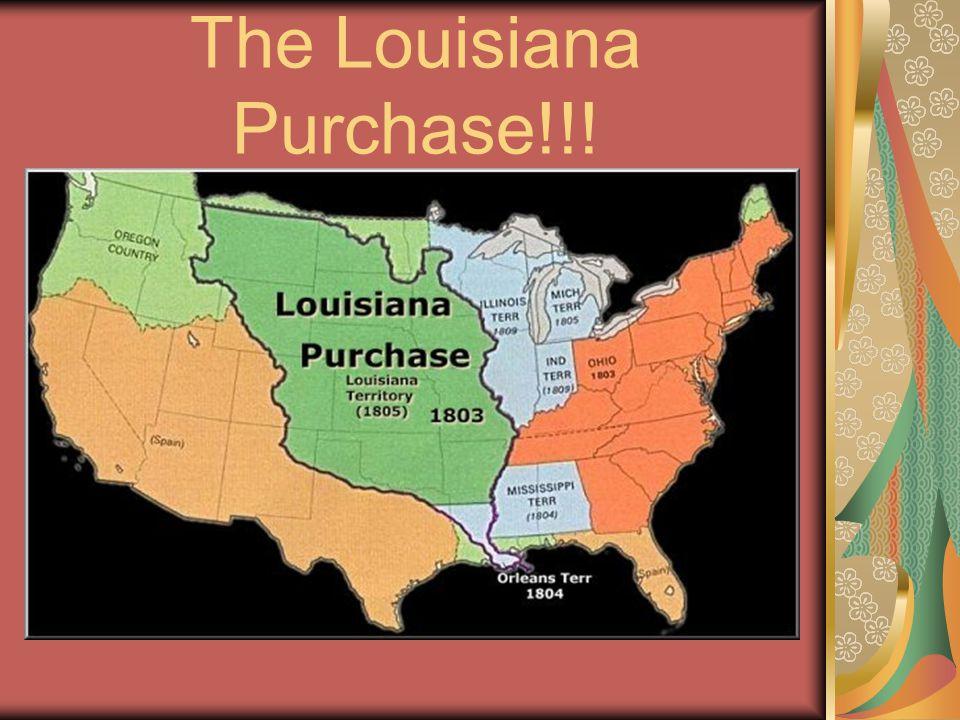 The Louisiana Purchase!!!