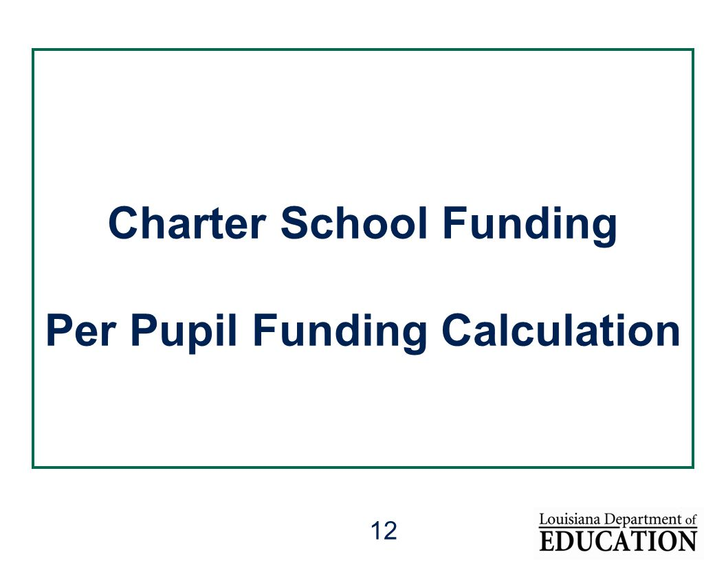 12 Charter School Funding Per Pupil Funding Calculation