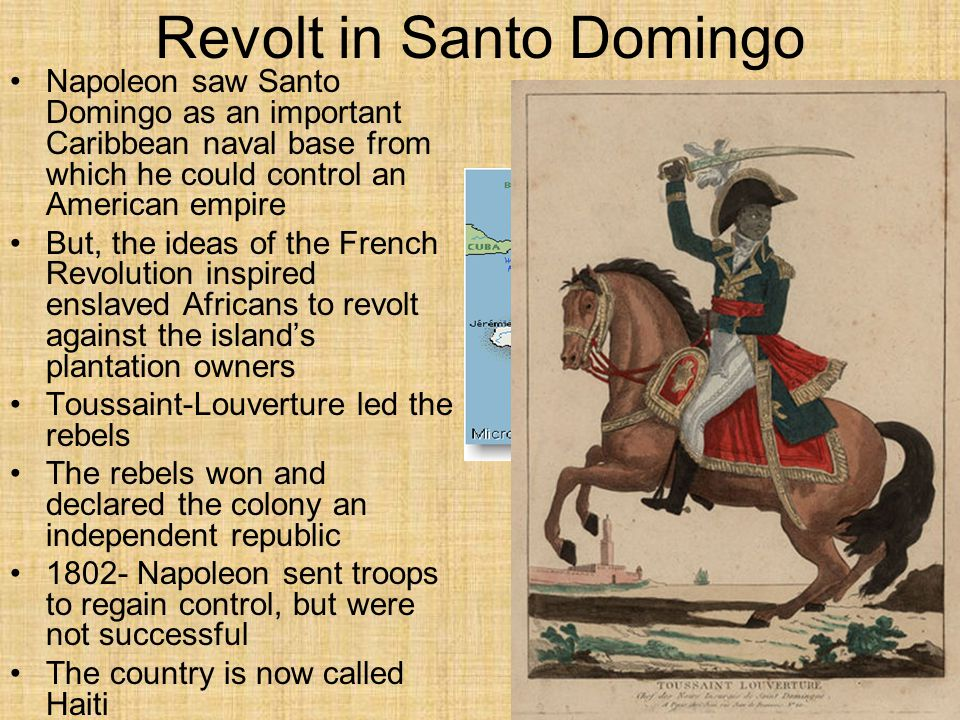 The Nation Expands Without Santo Domingo, Napoleon had little use for Louisiana Napoleon did need money to finance his war with Britain The French were ready to sell Louisiana French foreign minister Charles de Talleyrand and American diplomats made a deal to sell Louisiana For $15 million
