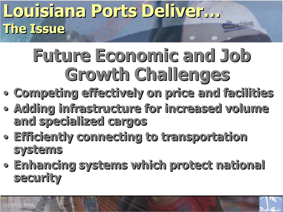 Position for Future Opportunities Significant potential when economy recovers Natural trading partner for Louisiana NAFTA has increased trade from the region 70% of Latin American goods are from U.S.