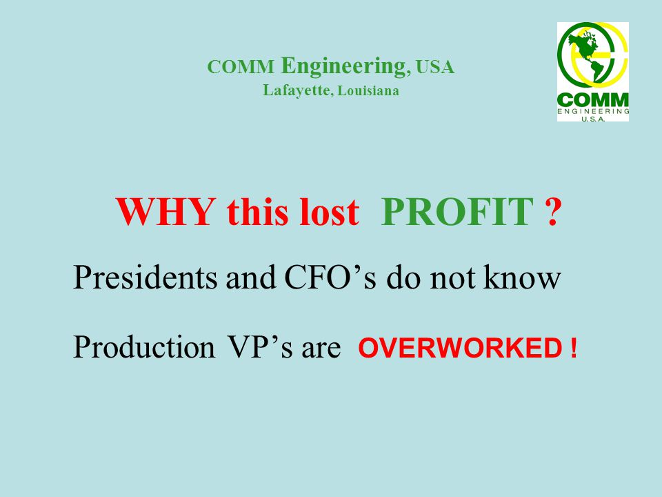 COMM Engineering, USA Lafayette, Louisiana WHY this lost PROFIT .