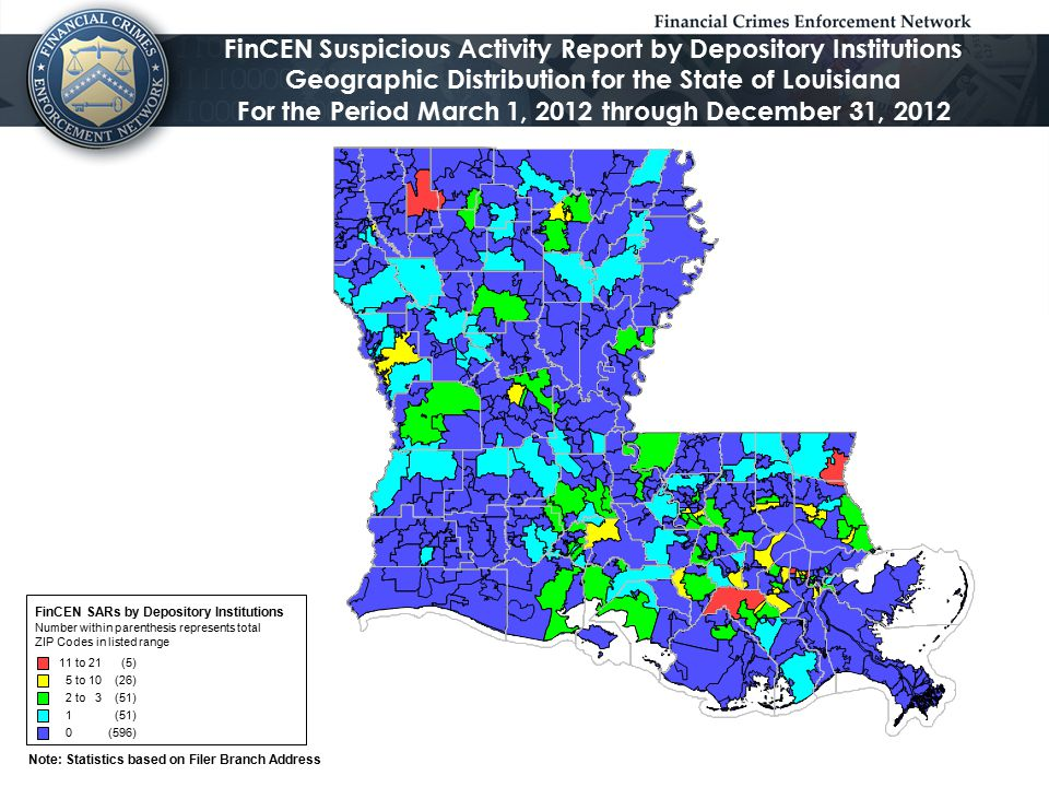 FinCEN Suspicious Activity Report by Depository Institutions Geographic Distribution for the State of Louisiana For the Period March 1, 2012 through D