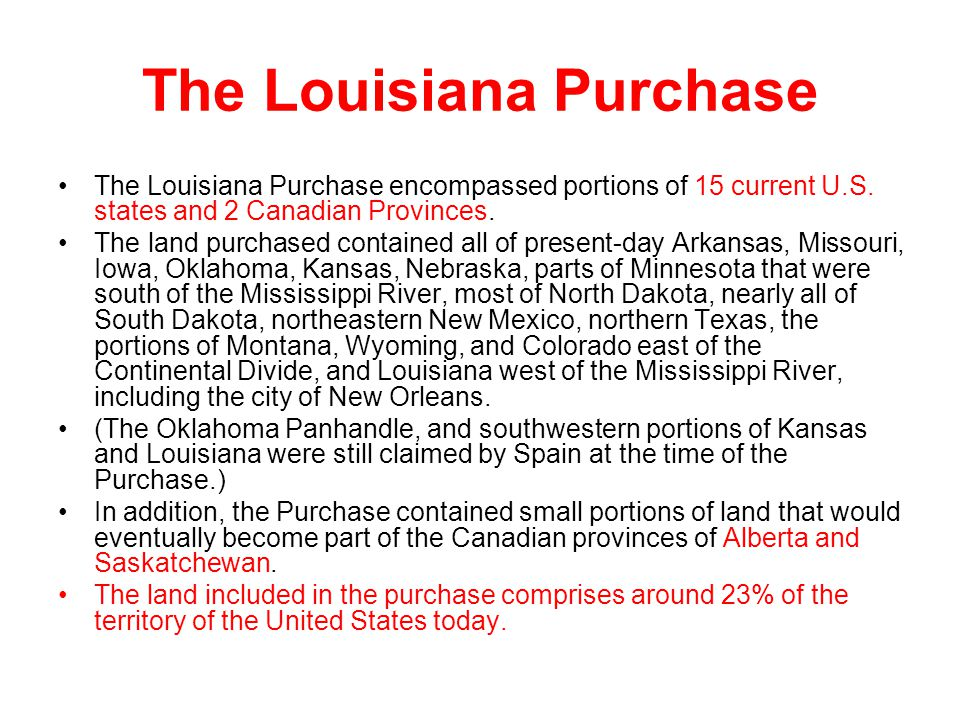 The Louisiana Purchase encompassed portions of 15 current U.S.