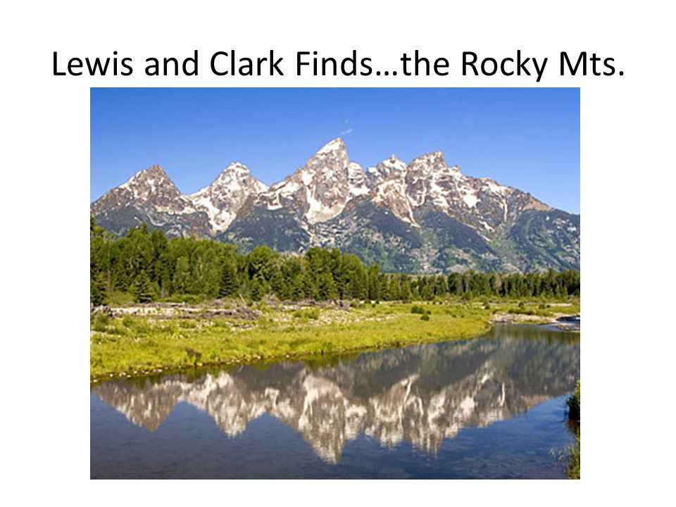 Lewis and Clark Finds…the Rocky Mts.