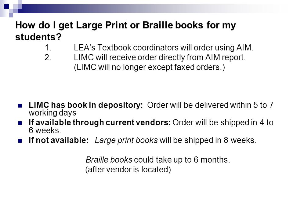 How do I get Large Print or Braille books for my students.