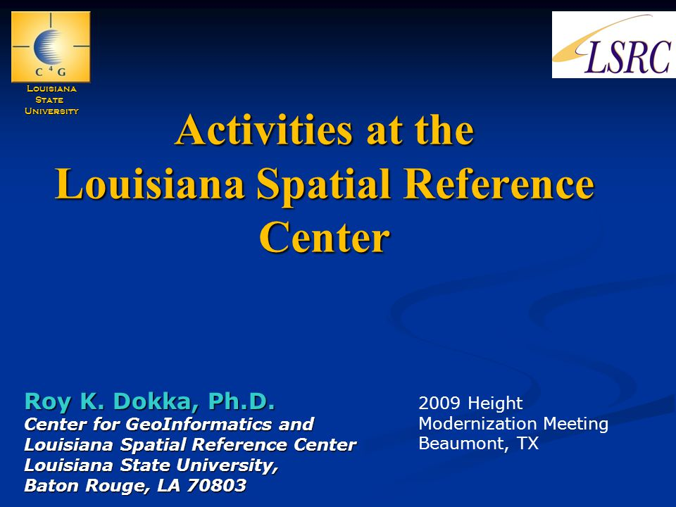 Activities at the Louisiana Spatial Reference Center Roy K.