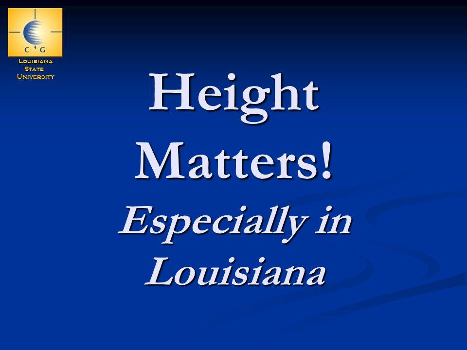 LouisianaStateUniversity Height Matters! Especially in Louisiana