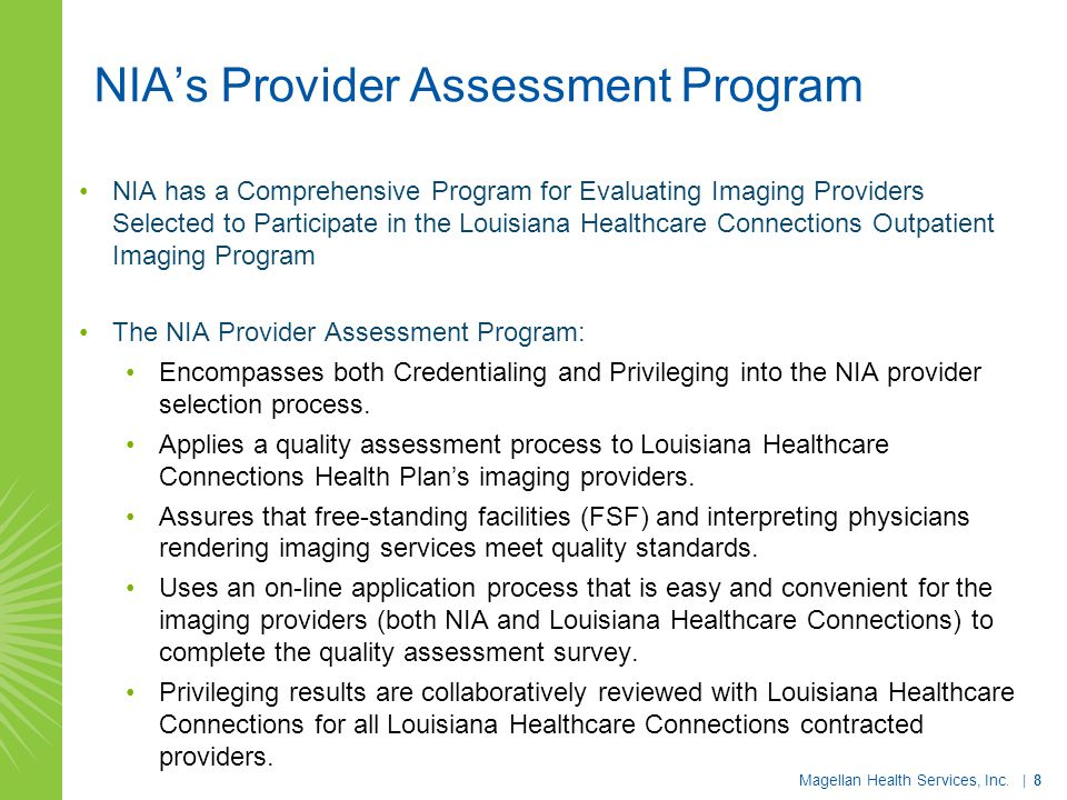 NIA's Provider Assessment Program NIA has a Comprehensive Program for Evaluating Imaging Providers Selected to Participate in the Louisiana Healthcare
