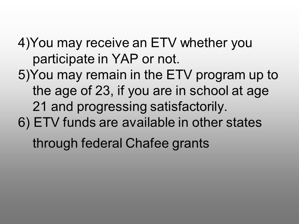 4)You may receive an ETV whether you participate in YAP or not.