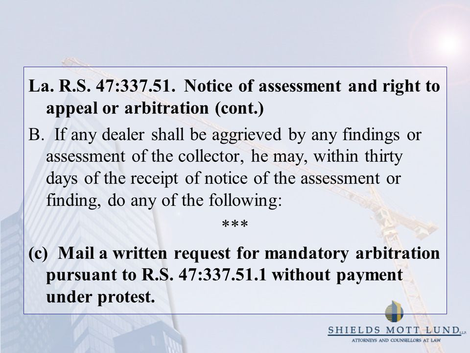 La. R.S. 47:337.51. Notice of assessment and right to appeal or arbitration (cont.) B.
