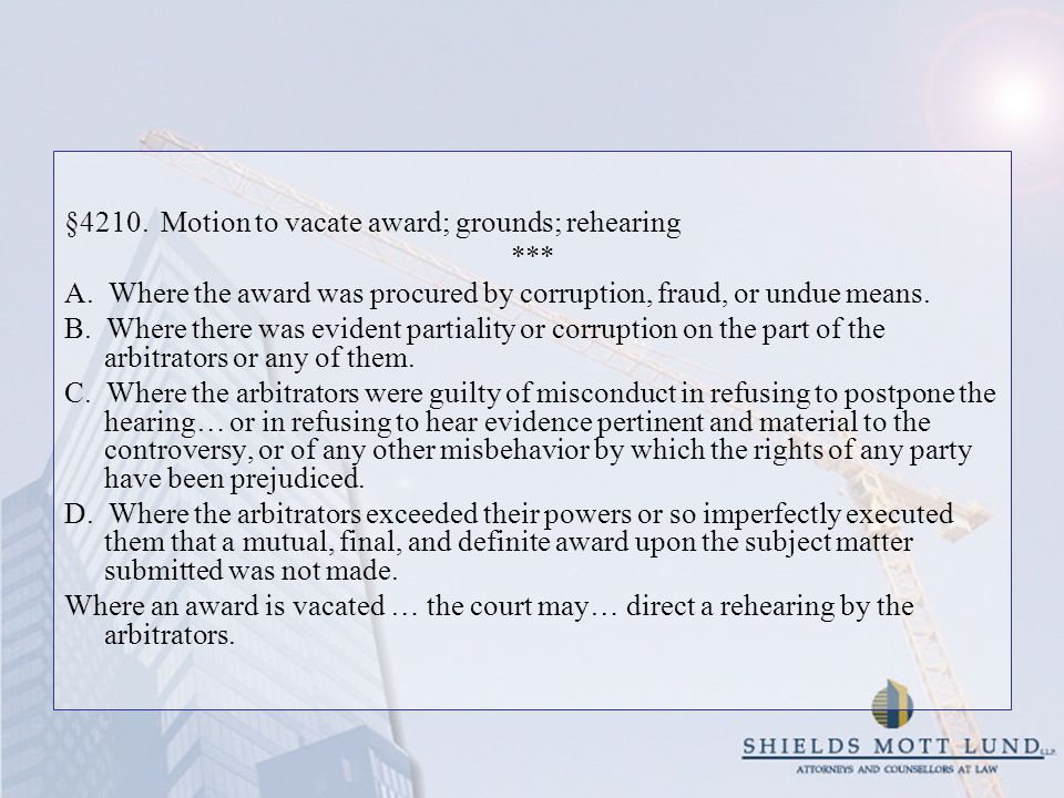 §4210. Motion to vacate award; grounds; rehearing *** A.