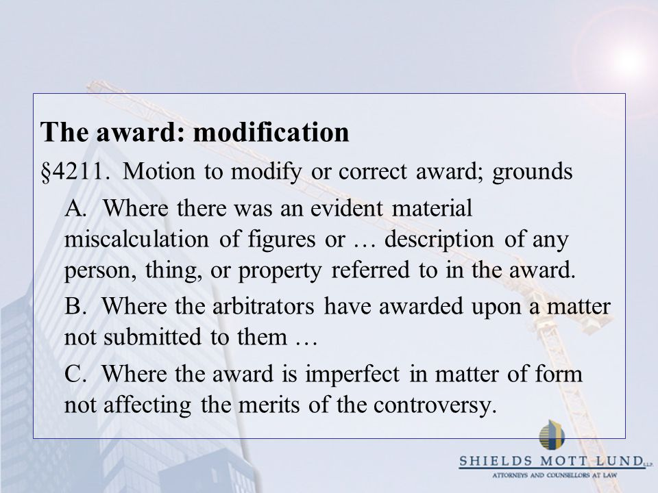The award: modification §4211. Motion to modify or correct award; grounds A.