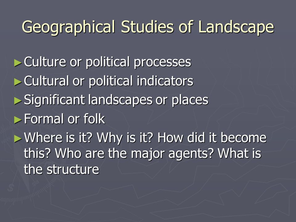 Geographical Studies of Landscape ► Culture or political processes ► Cultural or political indicators ► Significant landscapes or places ► Formal or f