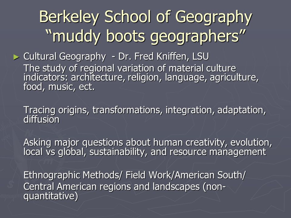 Berkeley School of Geography muddy boots geographers ► Cultural Geography - Dr.
