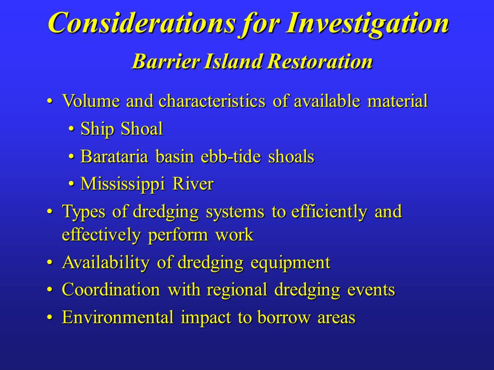 Considerations for Investigation Barrier Island Restoration Volume and characteristics of available materialVolume and characteristics of available ma