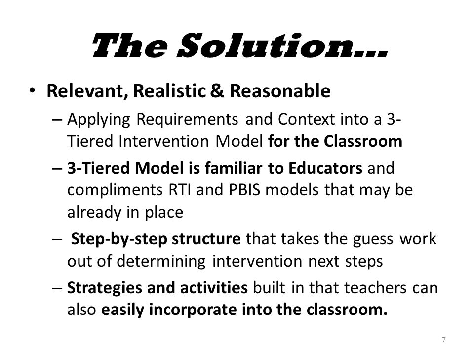 The Solution… Relevant, Realistic & Reasonable – Applying Requirements and Context into a 3- Tiered Intervention Model for the Classroom – 3-Tiered Mo