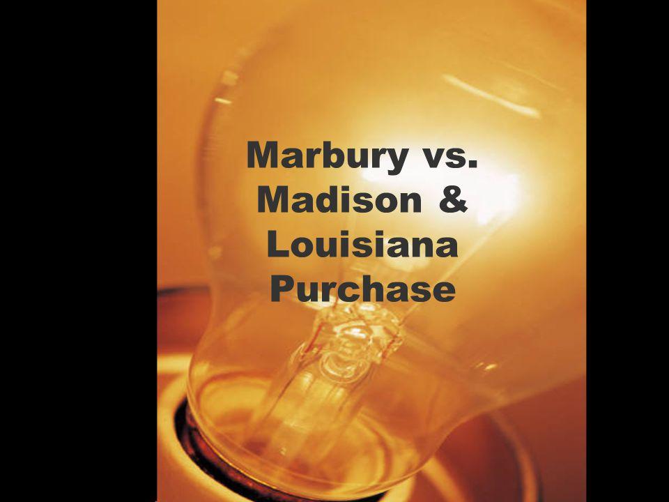 Marbury vs. Madison & Louisiana Purchase