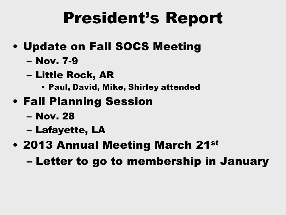 President's Report Update on Fall SOCS Meeting –Nov.