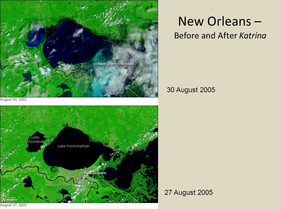 New Orleans – Before and After Katrina 30 August 2005 27 August 2005