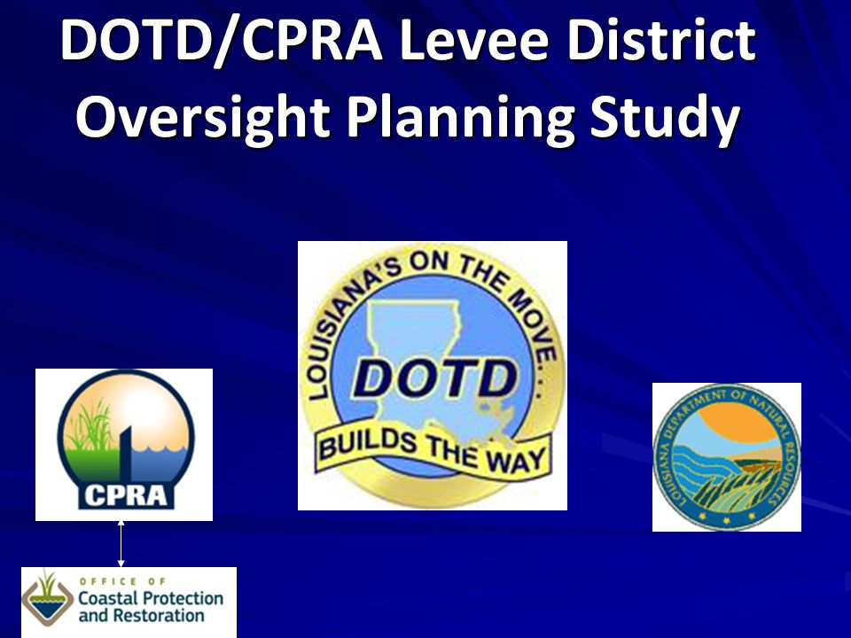 DOTD/CPRA Levee District Oversight Planning Study