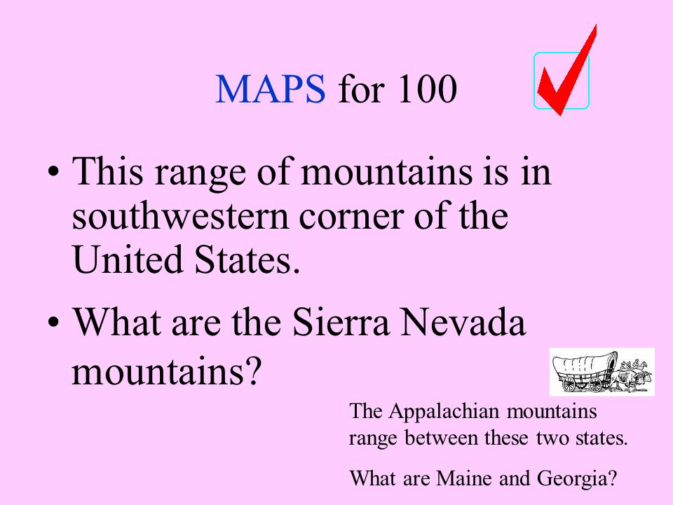 MAPS for 100 This range of mountains is in southwestern corner of the United States.