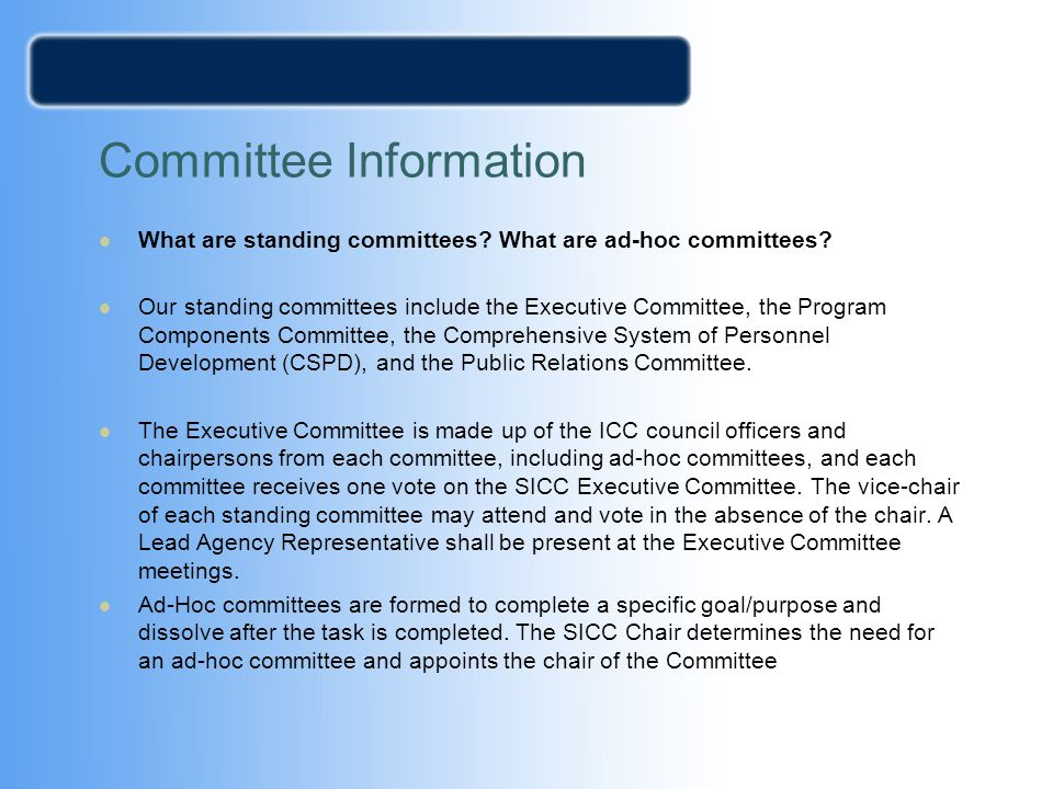 Committee Information What are standing committees? What are ad-hoc committees? Our standing committees include the Executive Committee, the Program C