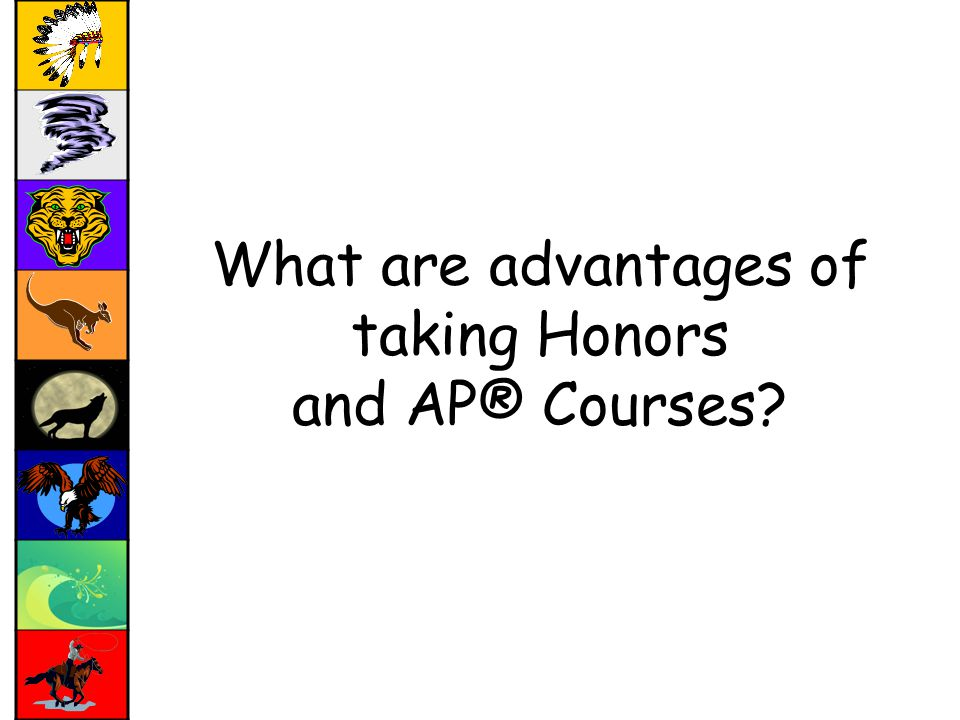 What are advantages of taking Honors and AP® Courses