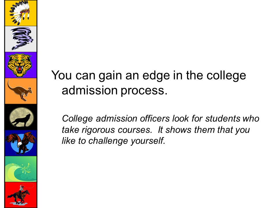 You can gain an edge in the college admission process.