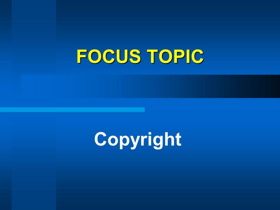 FOCUS TOPIC Copyright