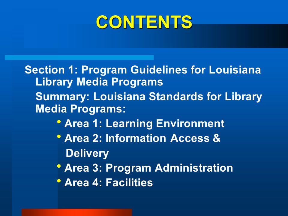 CONTENTS Section 1: Program Guidelines for Louisiana Library Media Programs Summary: Louisiana Standards for Library Media Programs:  Area 1: Learnin