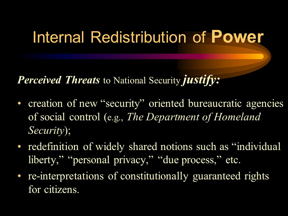 """Internal Redistribution of Power Perceived Threats to National Security justify: creation of new """"security"""" oriented bureaucratic agencies of social c"""