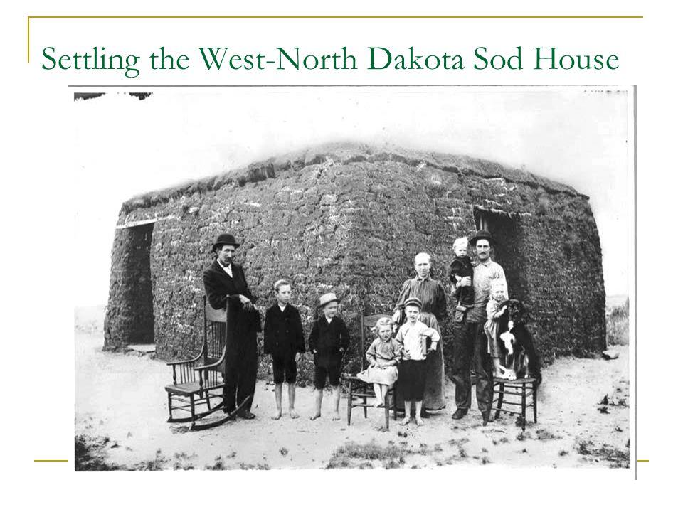 Settling the West-North Dakota Sod House