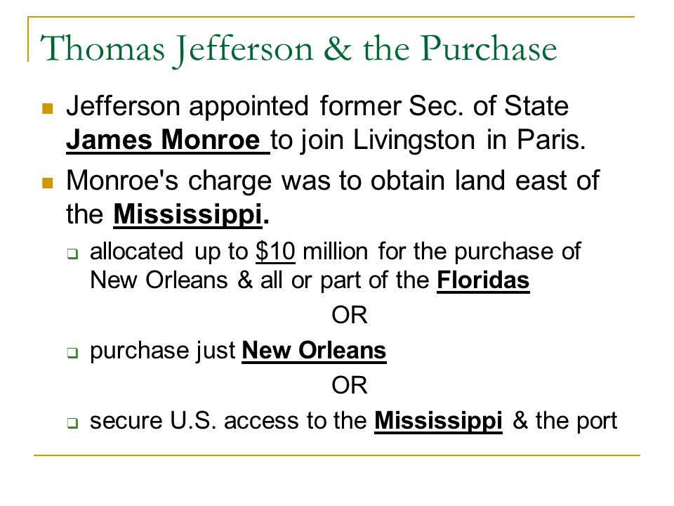 Thomas Jefferson & the Purchase Jefferson appointed former Sec.