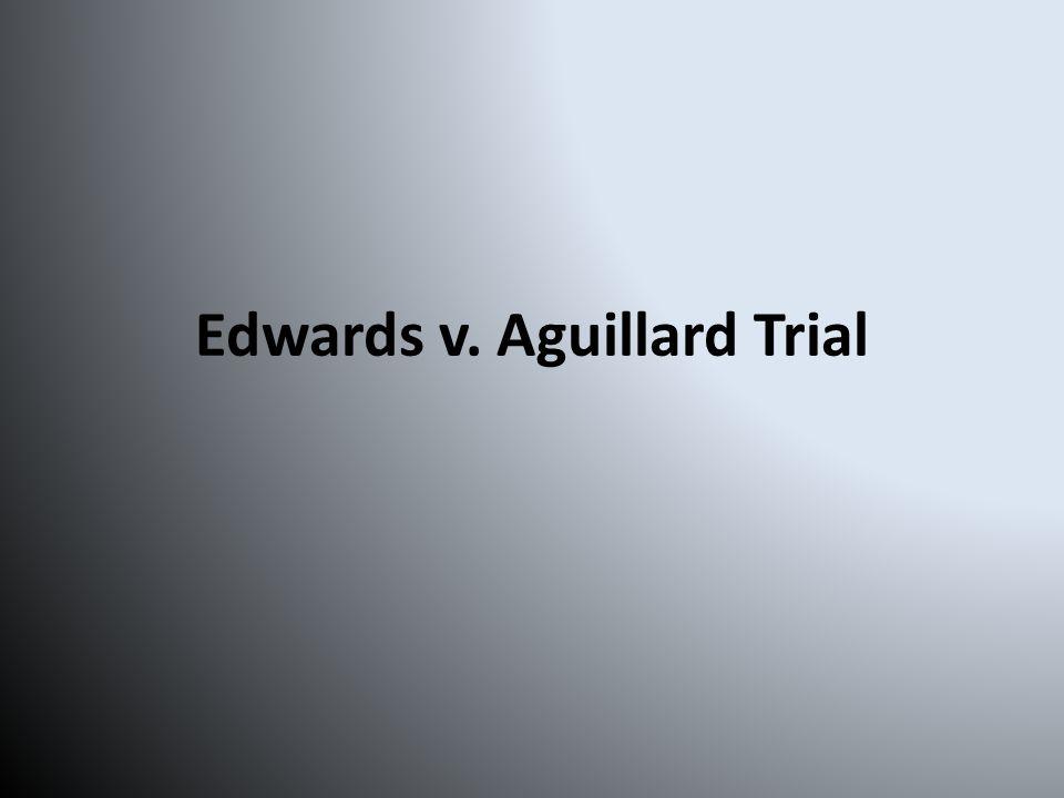 Edwards v. Aguillard Trial