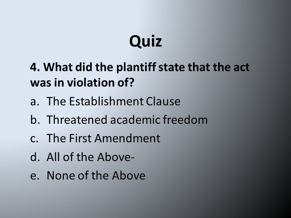 Quiz 4. What did the plantiff state that the act was in violation of.