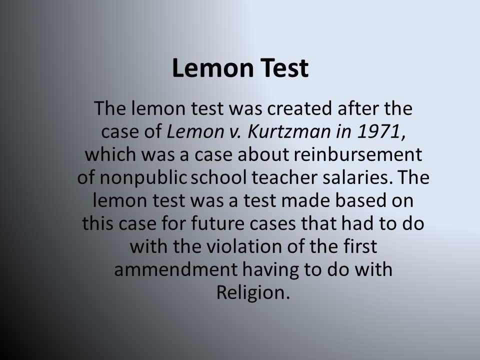 Lemon Test The lemon test was created after the case of Lemon v.