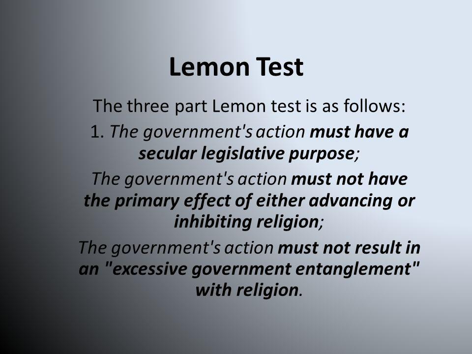 Lemon Test The three part Lemon test is as follows: 1.