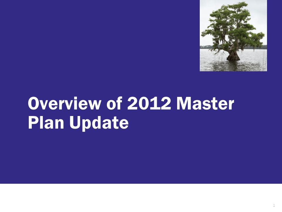Overview of 2012 Master Plan Update 2