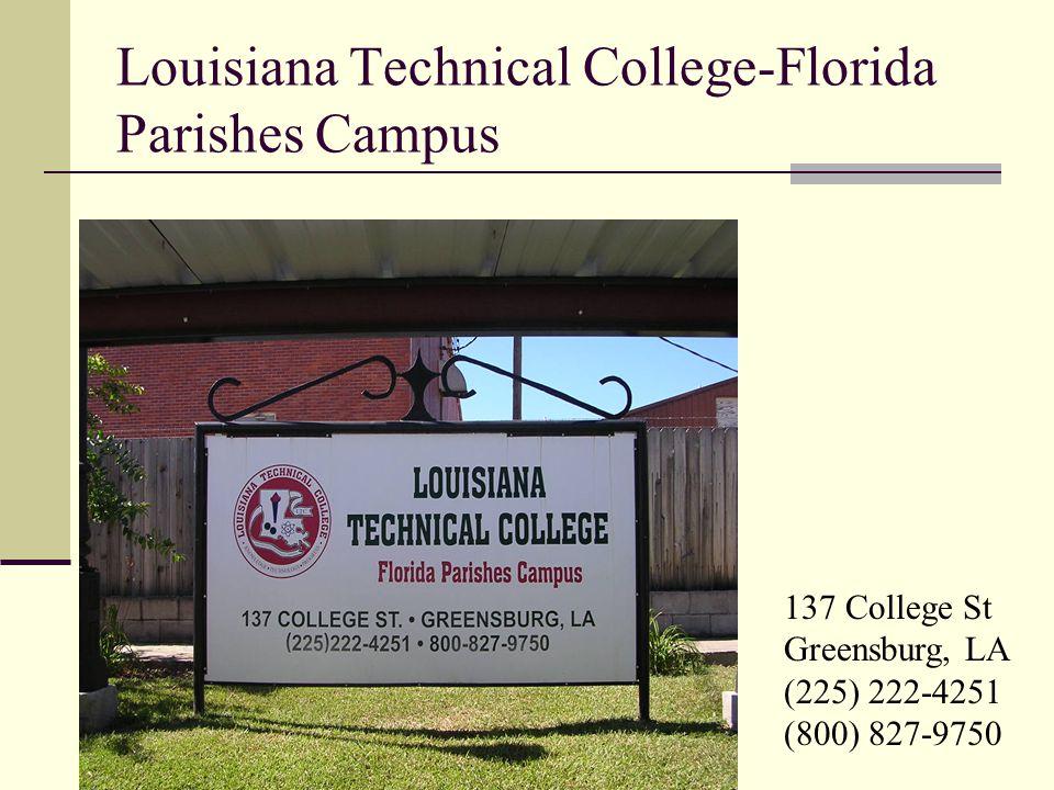 Louisiana Technical College-Florida Parishes Campus 137 College St Greensburg, LA (225) 222-4251 (800) 827-9750