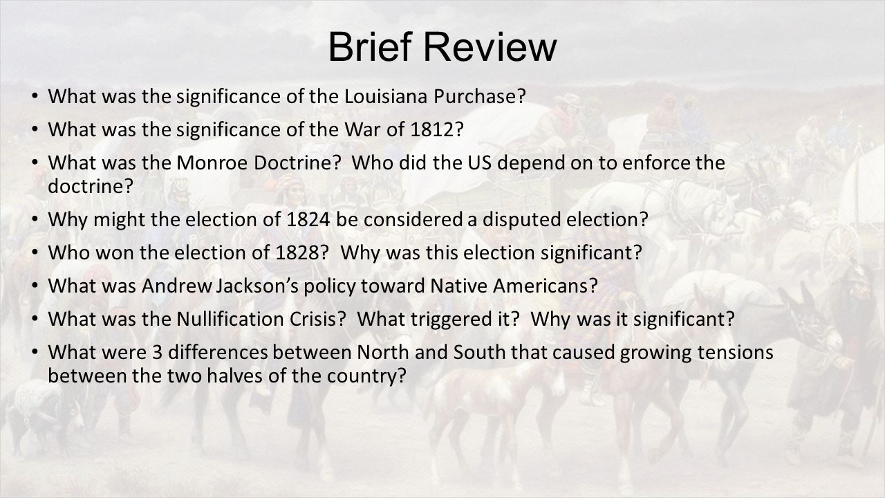 Brief Review What was the significance of the Louisiana Purchase.